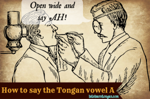 Pronuncing the Tongan vowel A